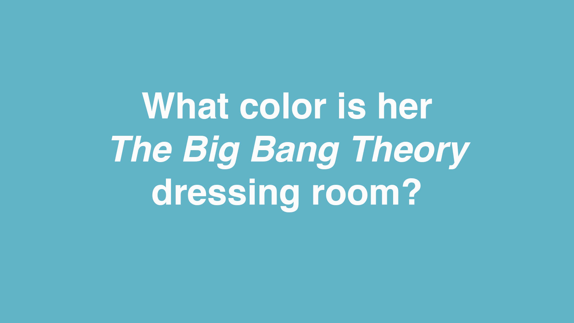 What color is her The Big Bang Theory dressing room?
