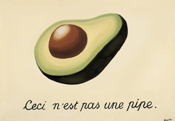 The Treachery of Images with Avocado (La Trahison Des Images avec Avocat), Rene Magritte, 1928