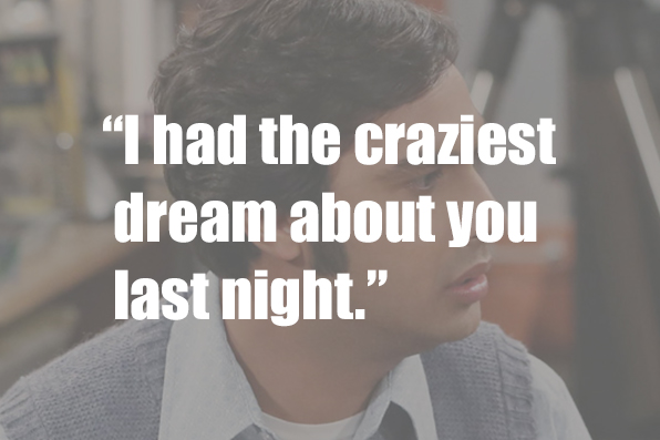 Who did Raj say this to? Emily or Cinnamon?