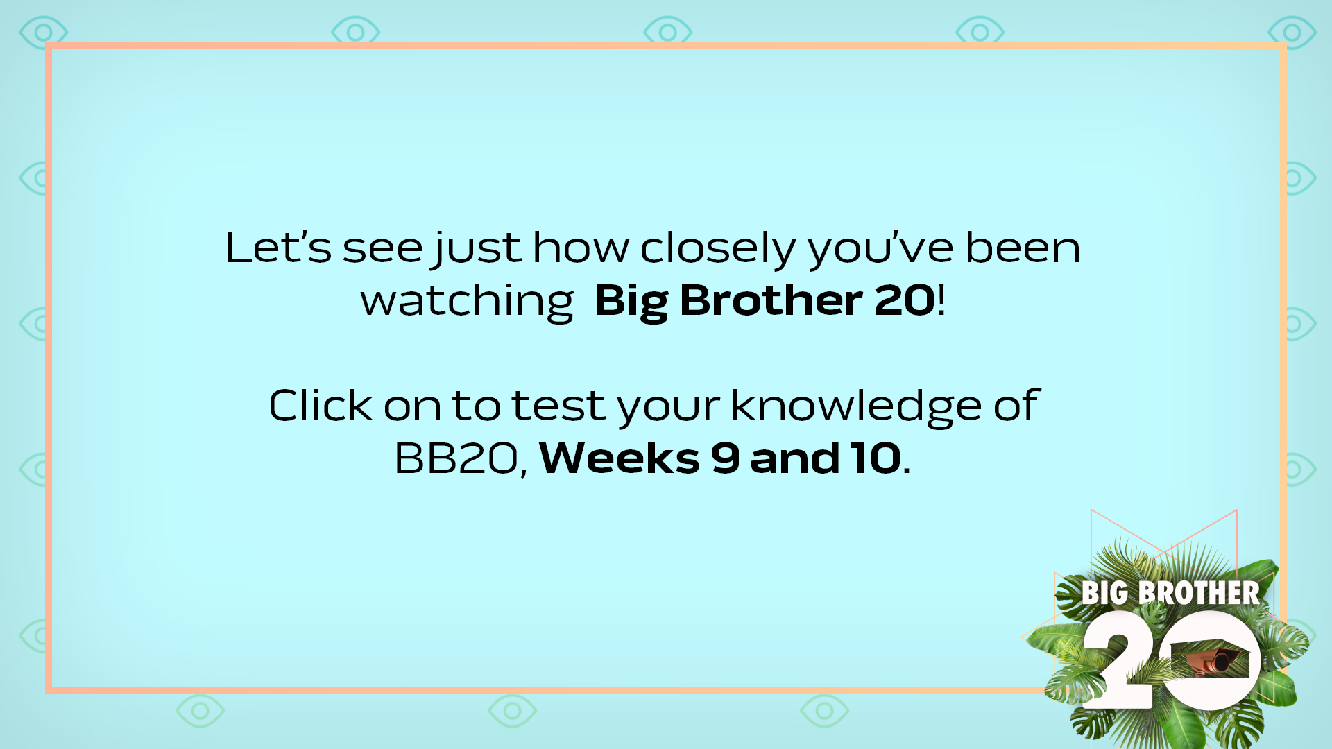 How closely have you been watching Big Brother?