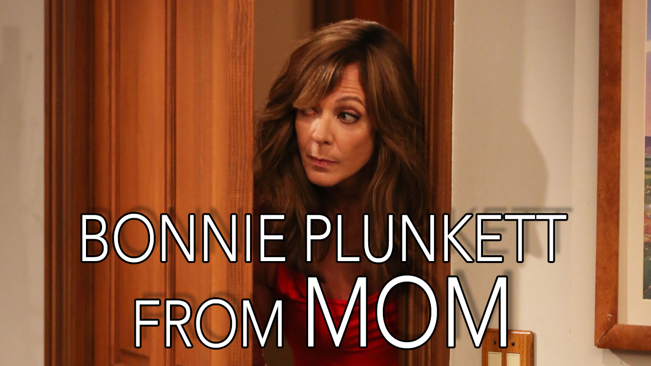 It's a line said by Bonnie Plunkett on Mom!