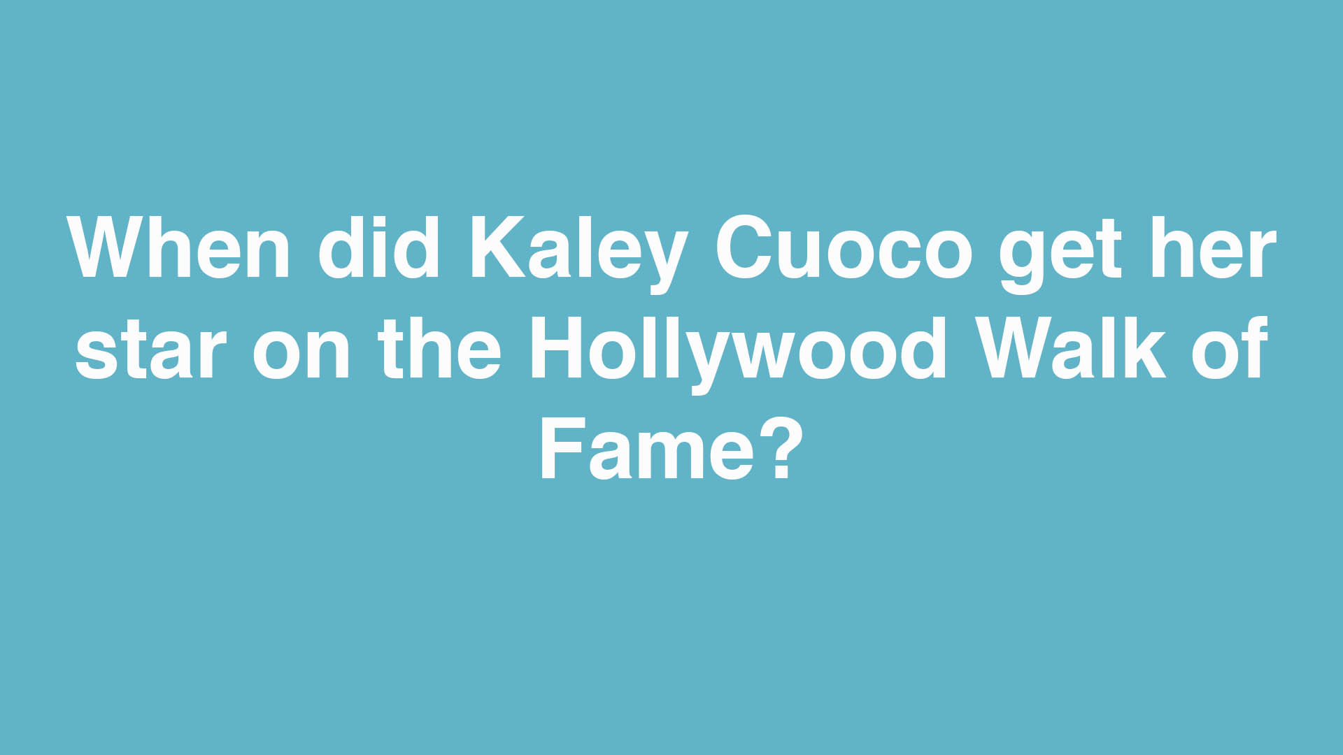 When did Kaley Cuoco get her star on the Hollywood Walk of Fame?