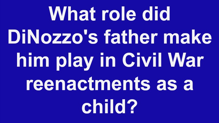 6. What role did DiNozzo's father make him play in Civil War reenactments as a child?