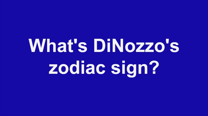 9. What's DiNozzo's zodiac sign?