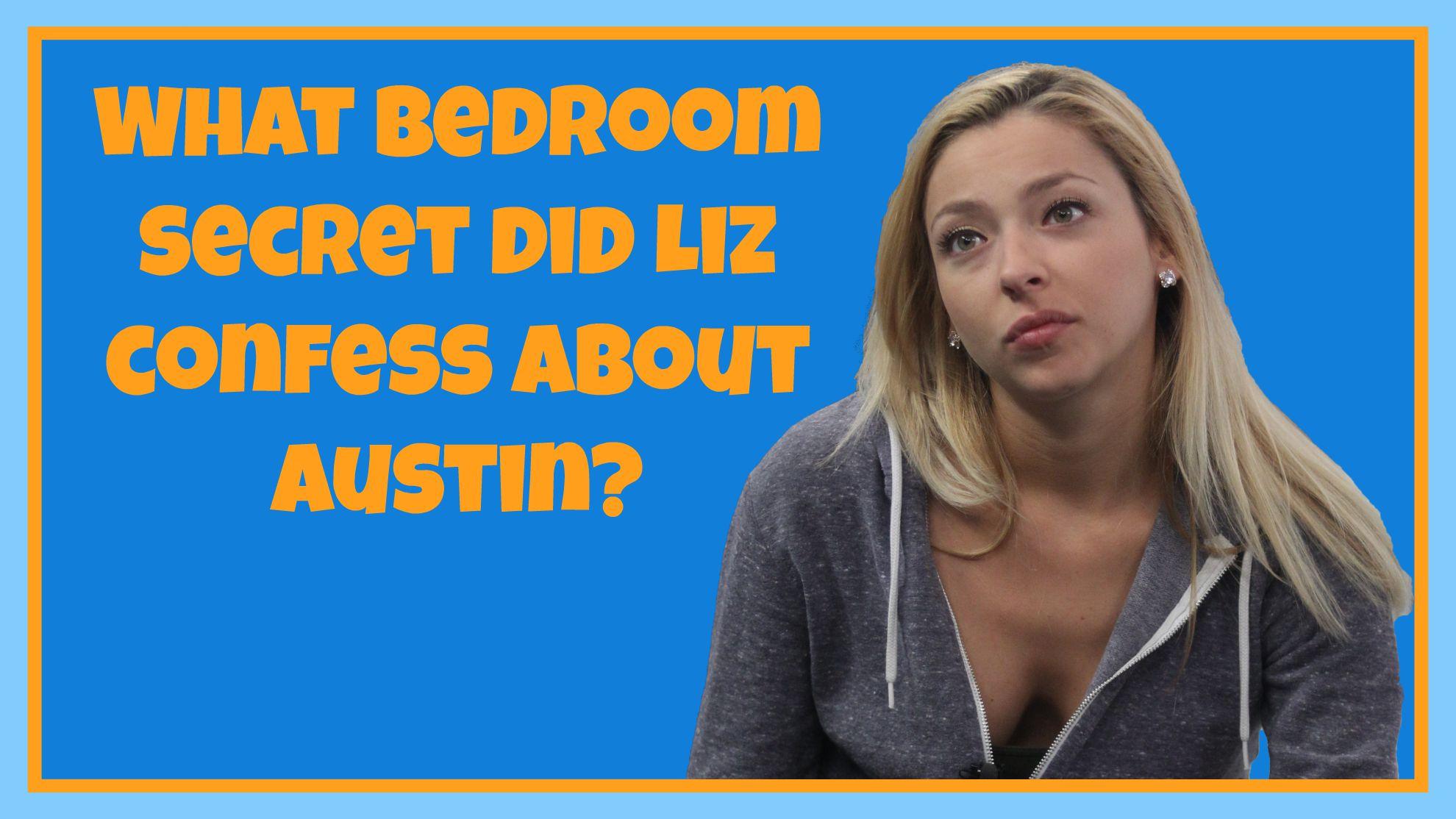 What bedroom secret did Liz confess about Austin?