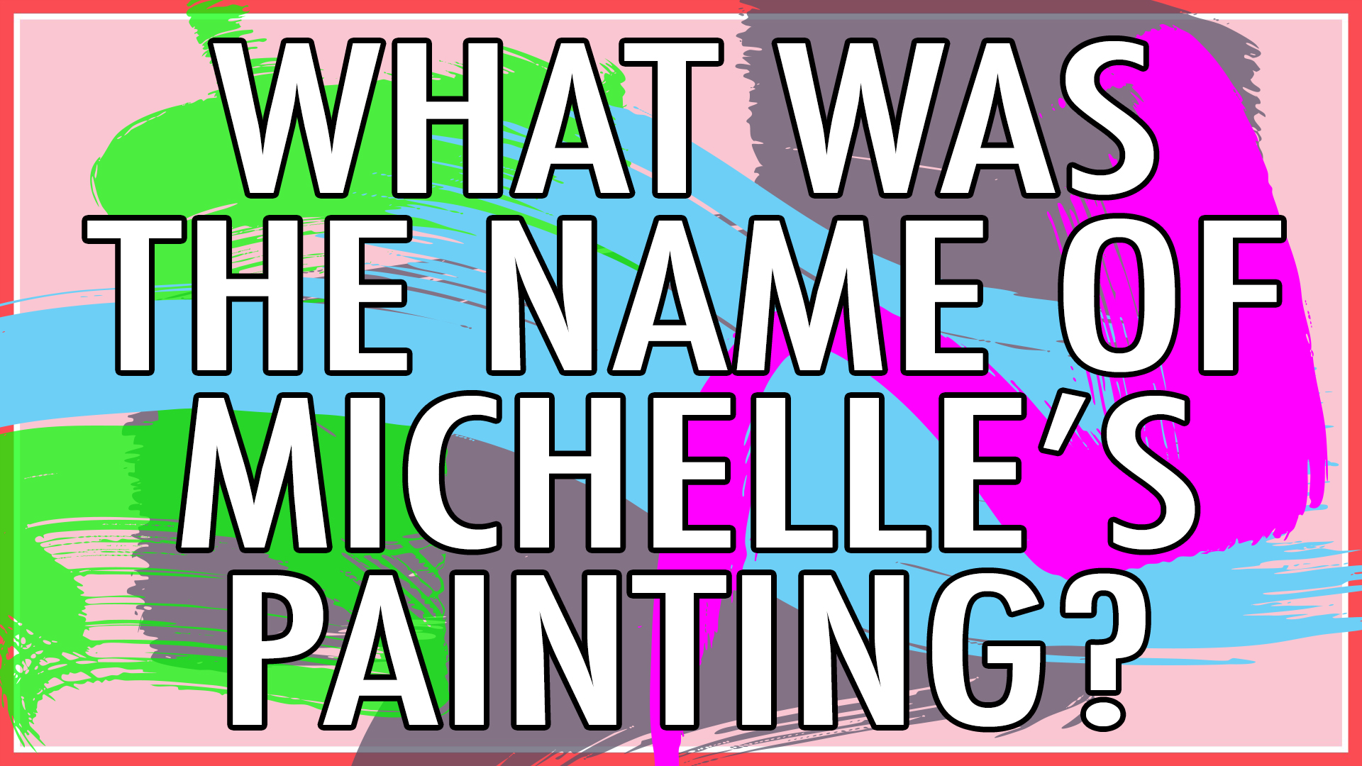 What was the name of Michelle's painting?