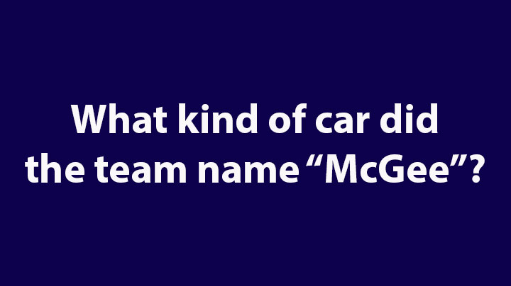 3. What kind of car did the team name