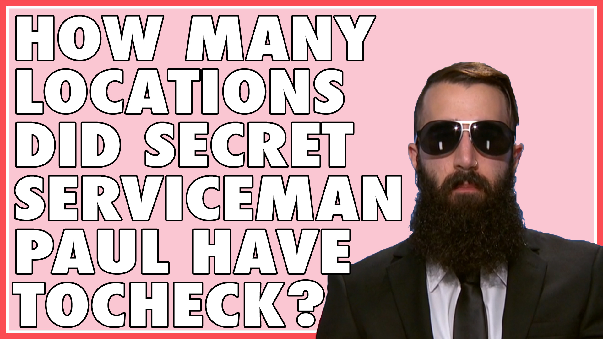 How many locations did Secret Serviceman Paul have to check?