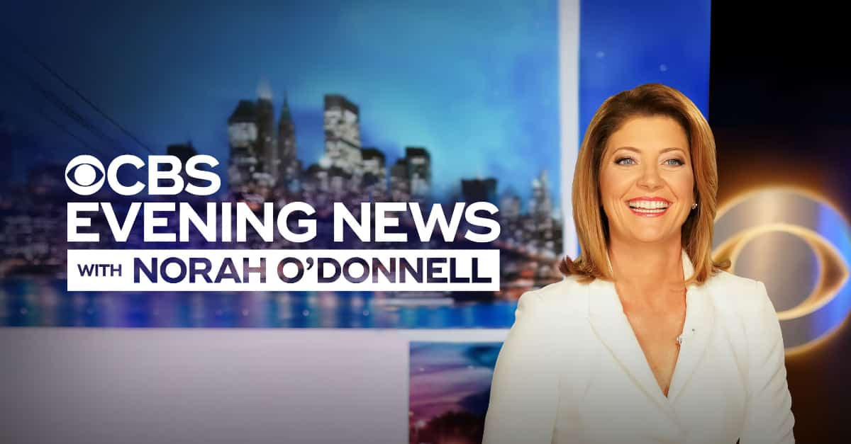 Cbs Evening News With Norah O Donnell
