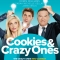Cookies & Crazy Ones