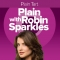 Plain with Robin Sparkles