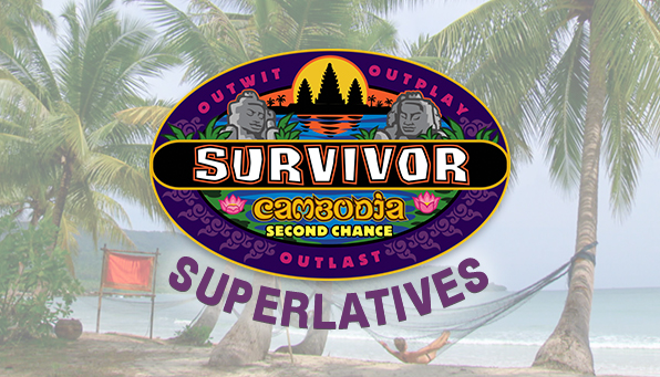 Check out our superlatives for the cast of Survivor Cambodia: Second Chance