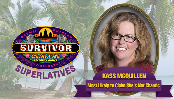 Kass McQuillen - Most Likely to Claim She's Not Chaotic