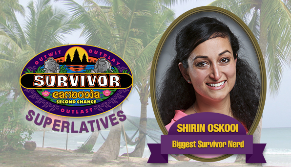 Shirin Oskooi - Biggest Survivor Nerd