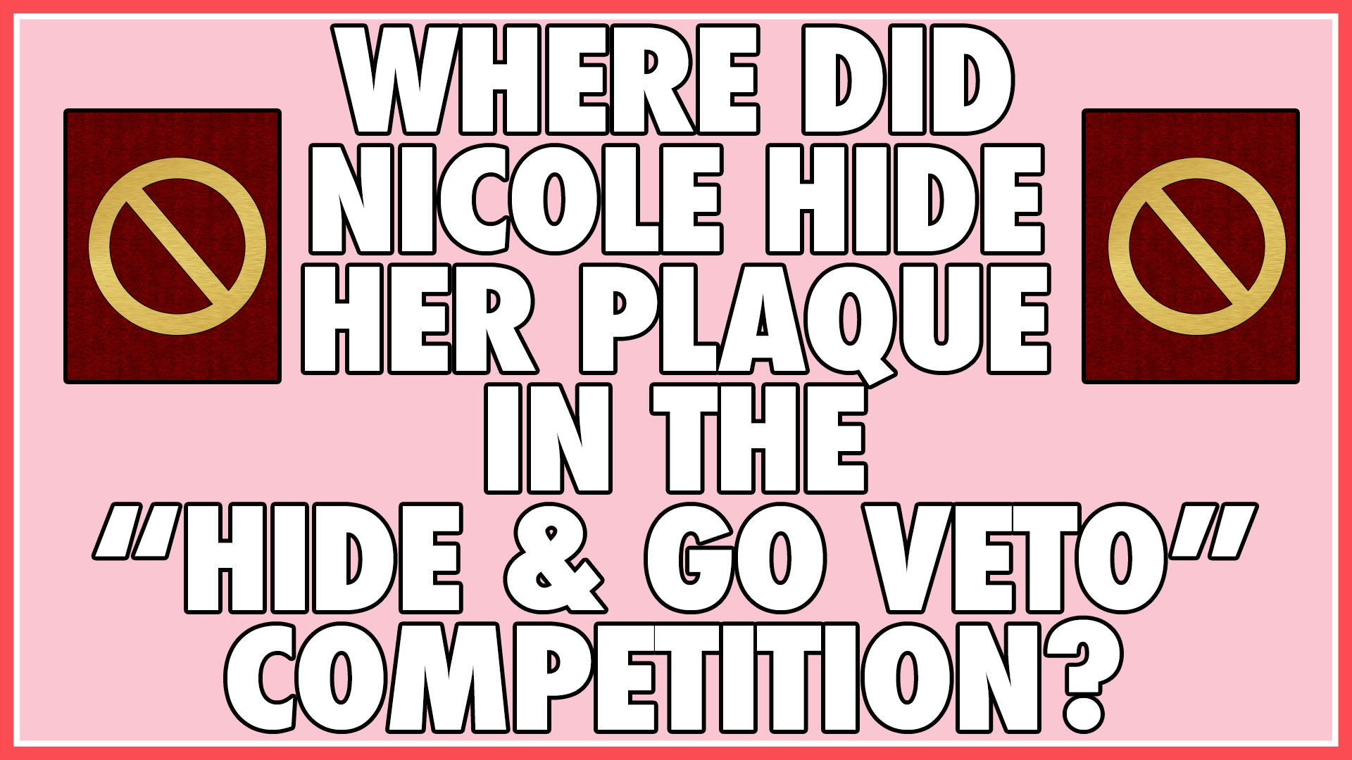 Where did Nicole hide her plaque in the