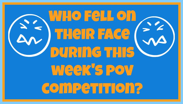 Who fell on their face during this week's POV competition?