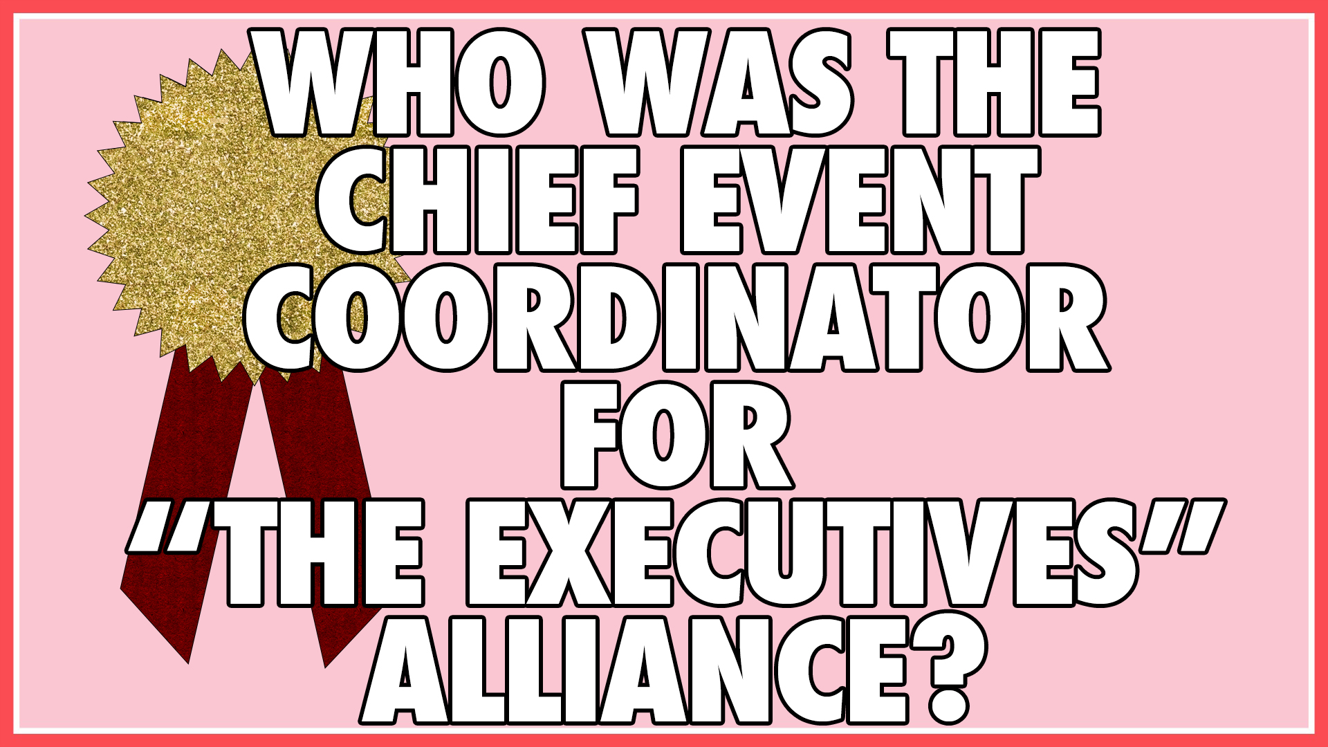 Who was the Chief Event Coordinator for