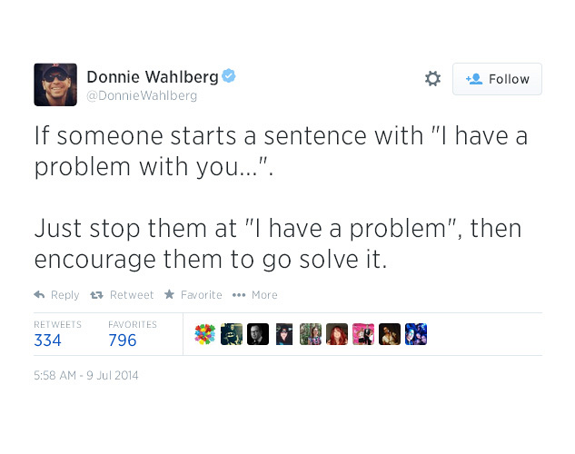 """12. If someone starts a sentence with """"I have a problem with you..."""""""