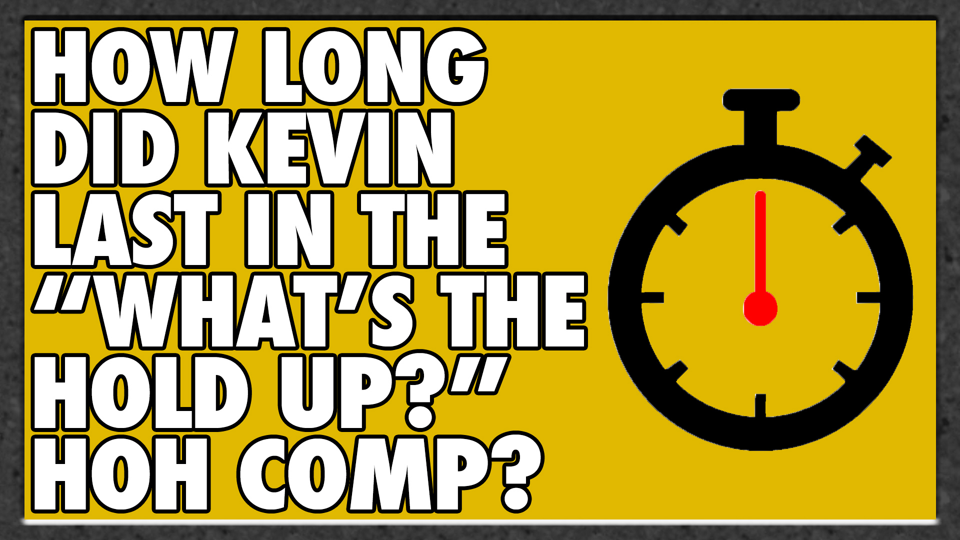 """How long did Kevin last in the """"What's the Hold Up?"""" HOH Comp?"""