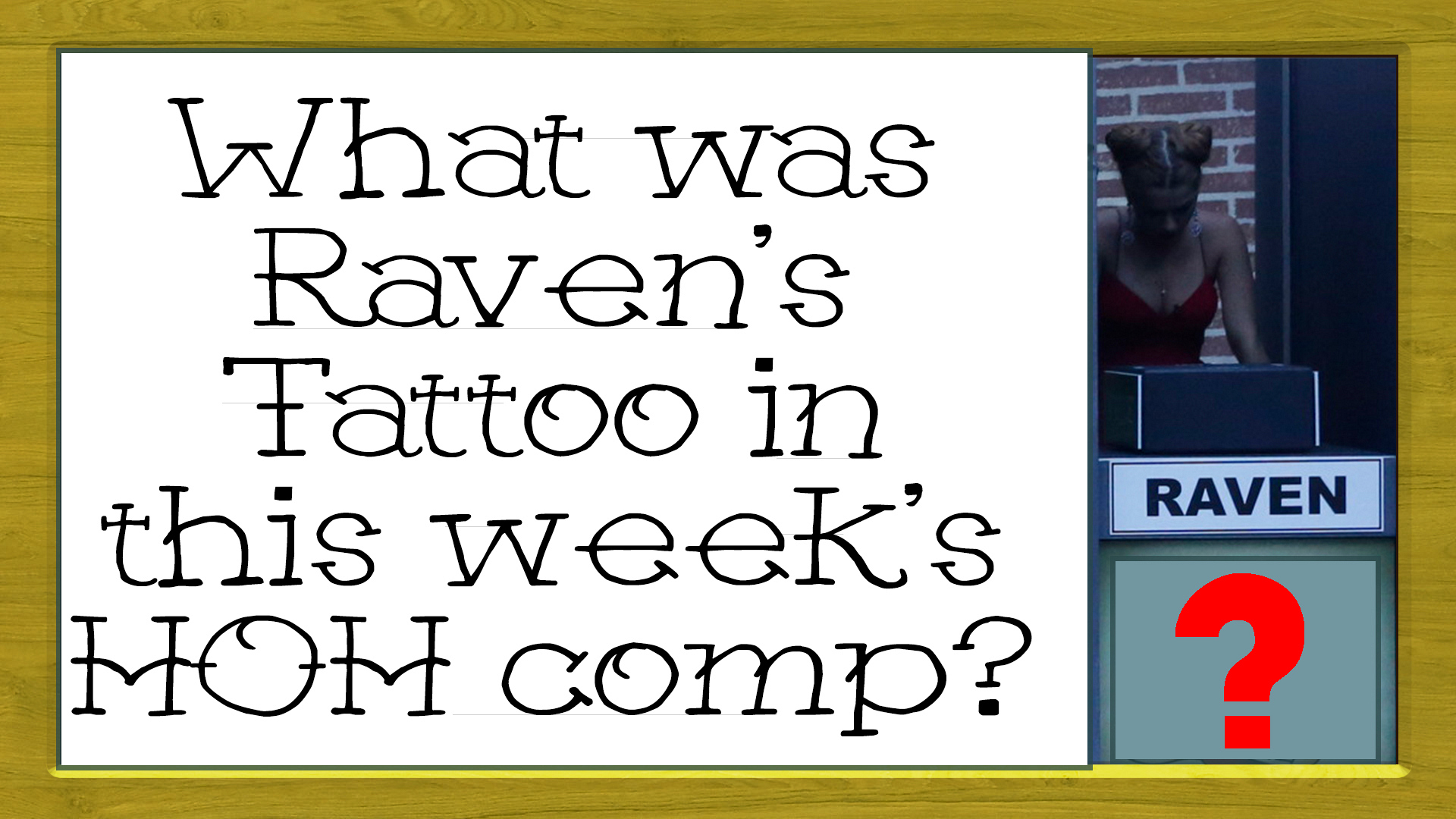 What was Raven's tattoo in this week's HOH comp?