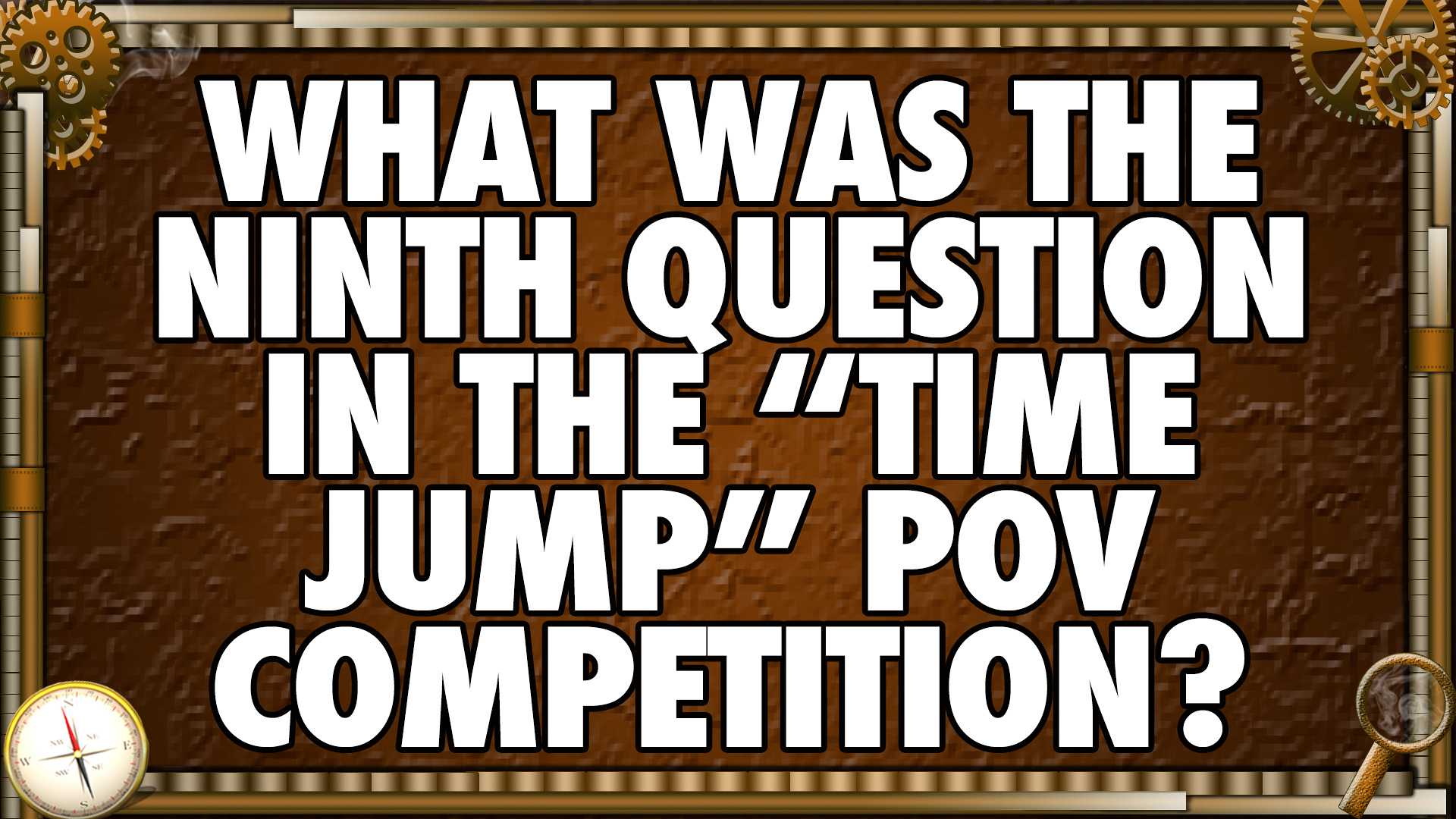"""What was the ninth question in the """"Time Jump"""" POV competition?"""