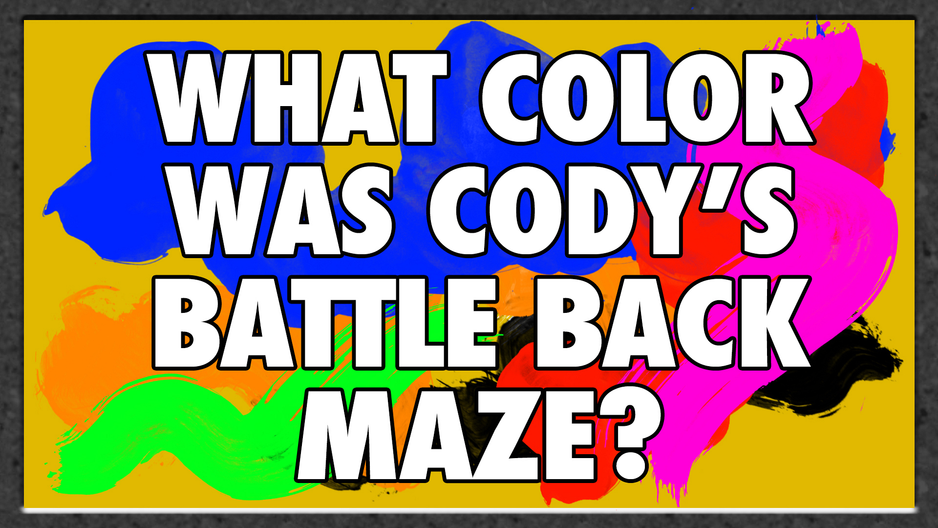 What color was Cody's Battle Back maze?