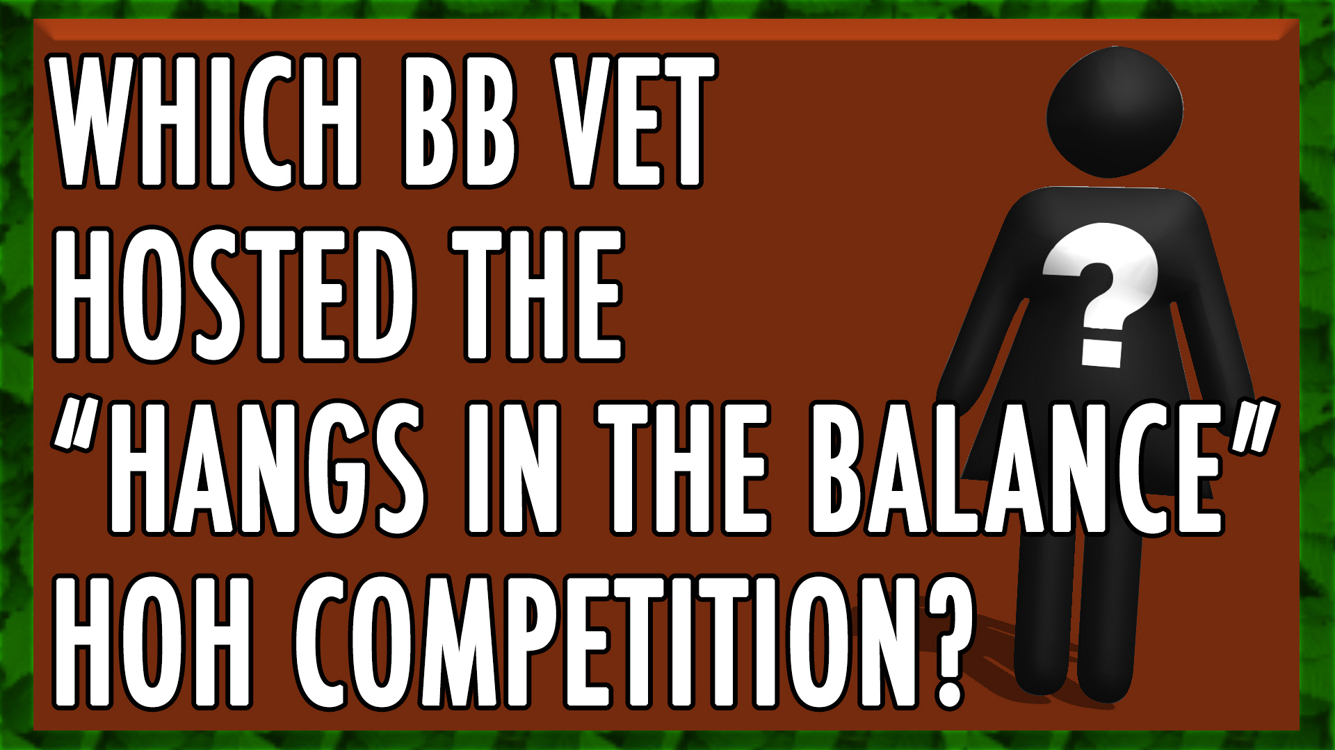 """Which BB Vet hosted the """"Hangs in the Balance"""" HOH Competition?"""