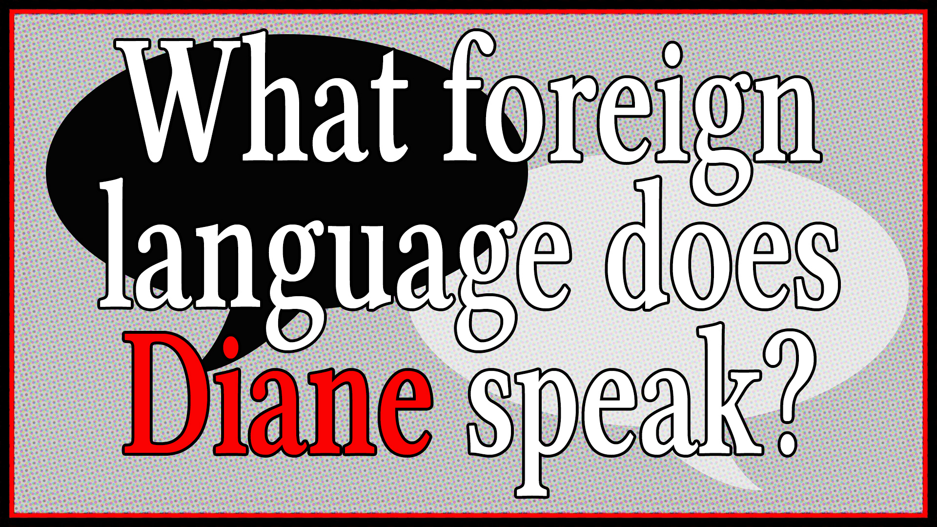 What foreign language does Diane speak?