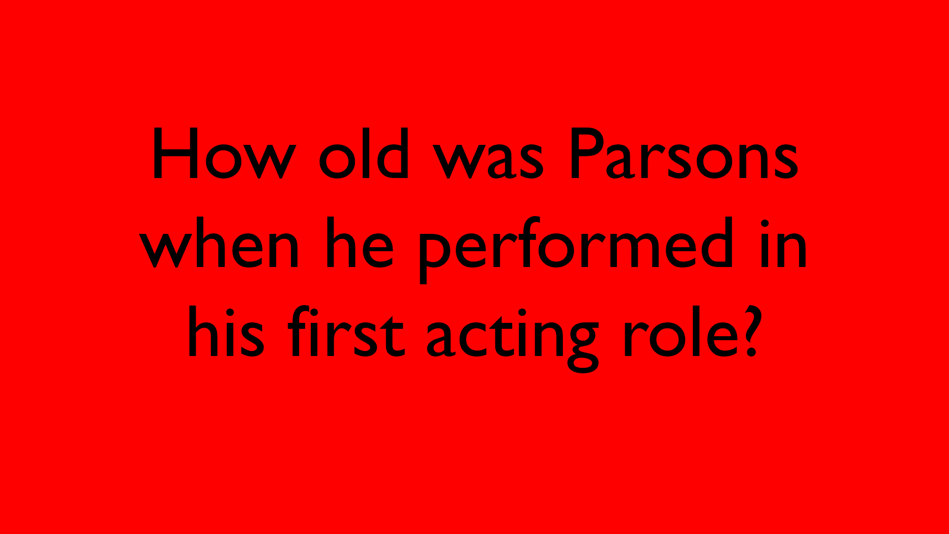 How old was Parsons when he performed in his first acting role?