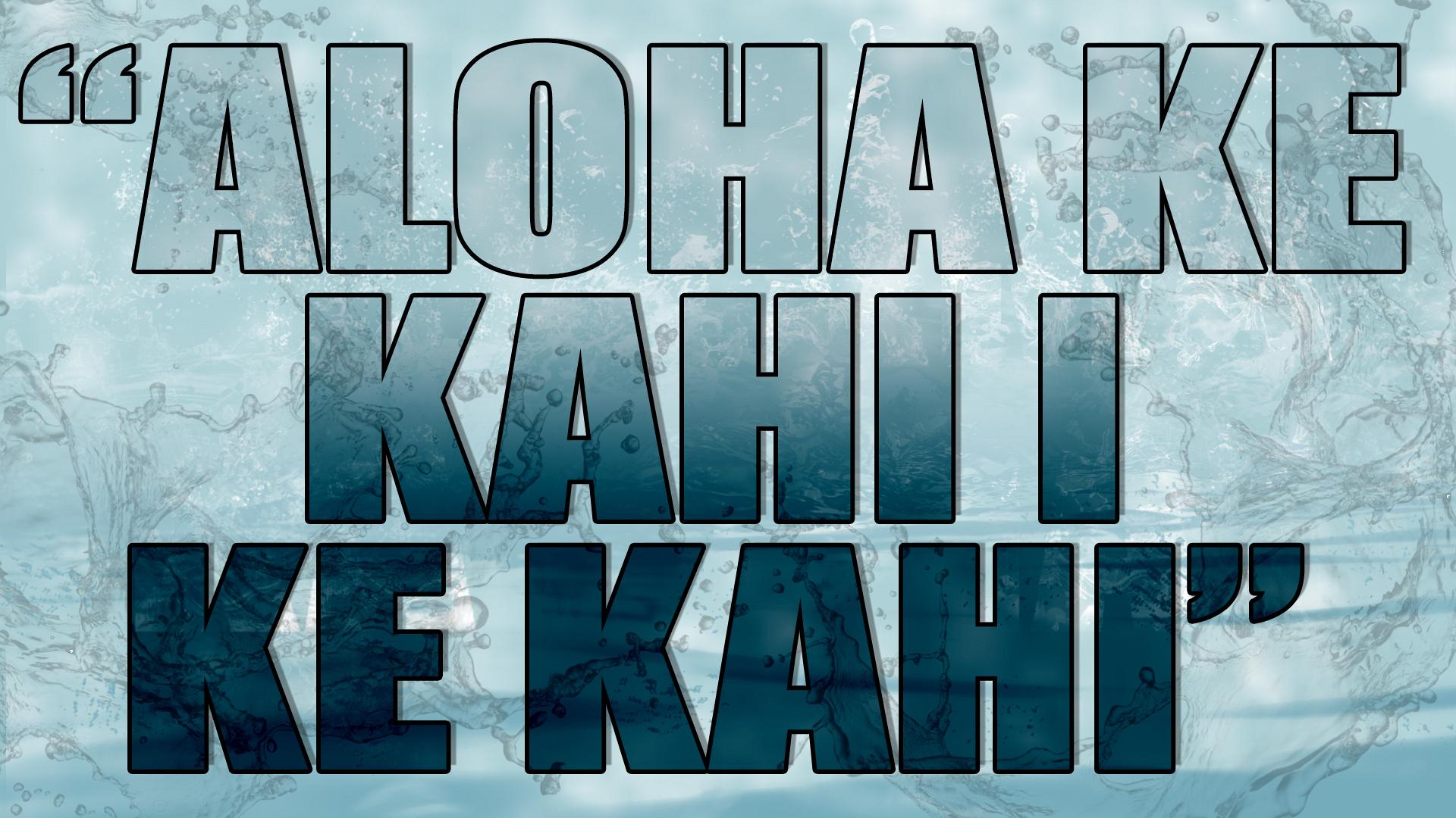 """""""Aloha ke kahi I ke kahi"""""""