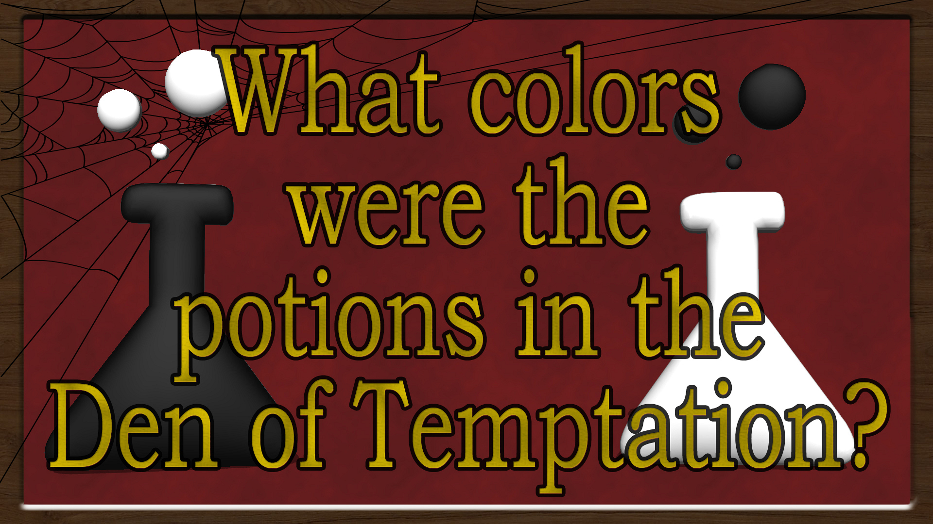 What colors were the potions in the Den of Temptation?