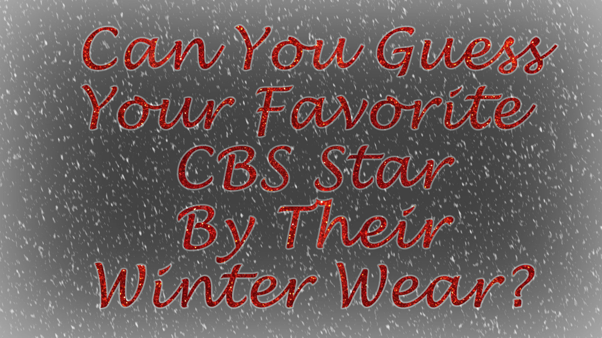 Can You Guess Your Favorite CBS Star By Their Winter Wear?