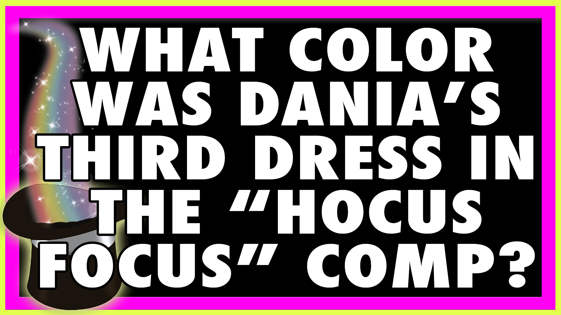 """What color was Dania's third dress in the """"Hocus Pocus"""" comp?"""