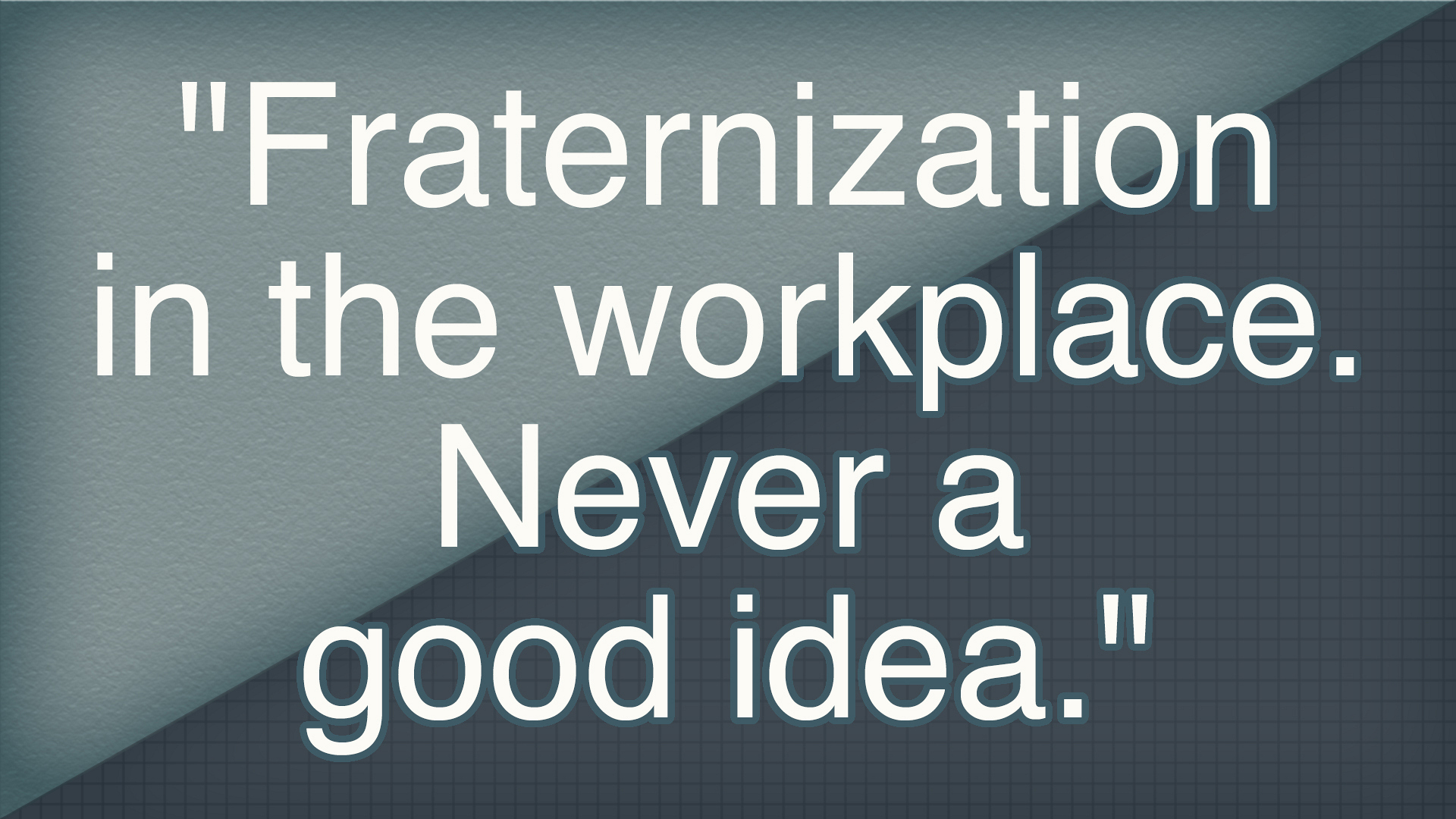 fraternize in the workplace