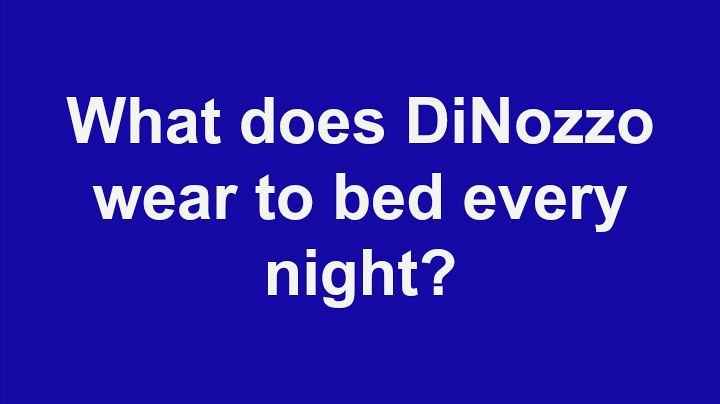 12. What does DiNozzo wear to bed every night?