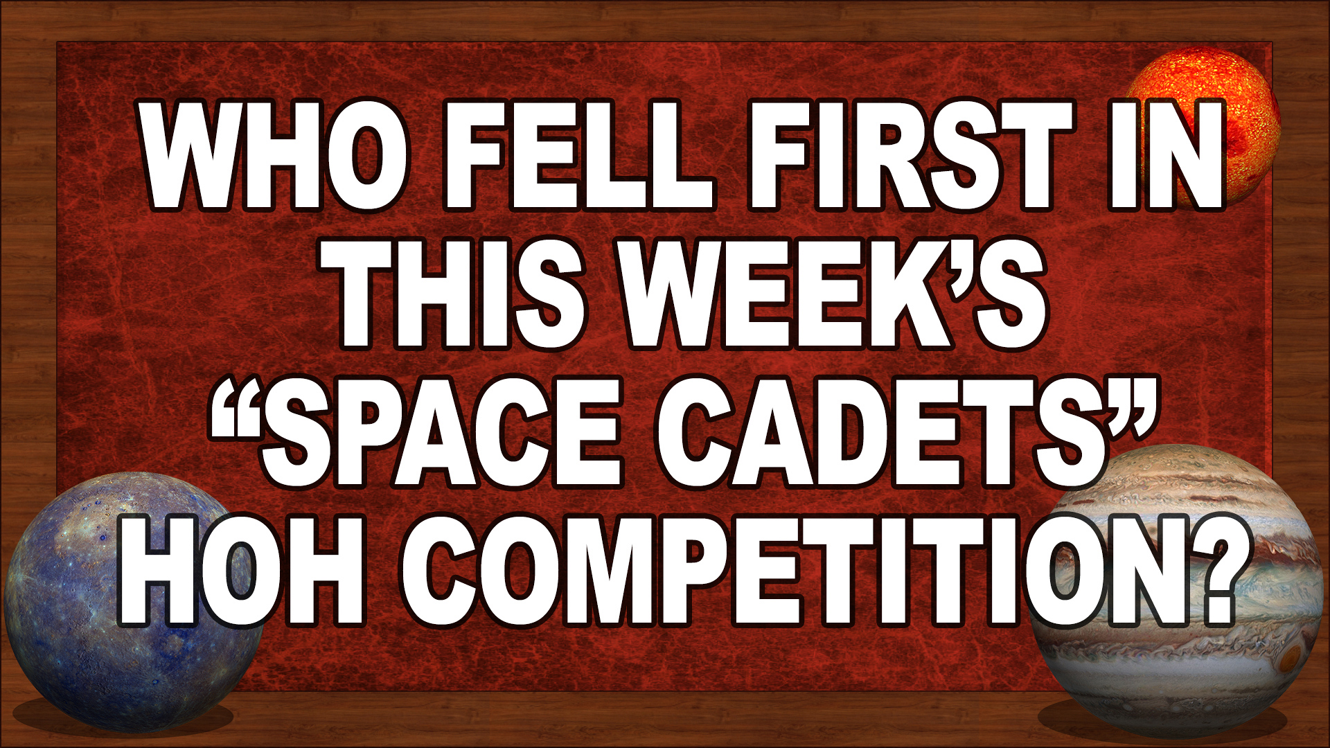 """Who fell first in this week's """"Space Cadets"""" HOH Competition?"""