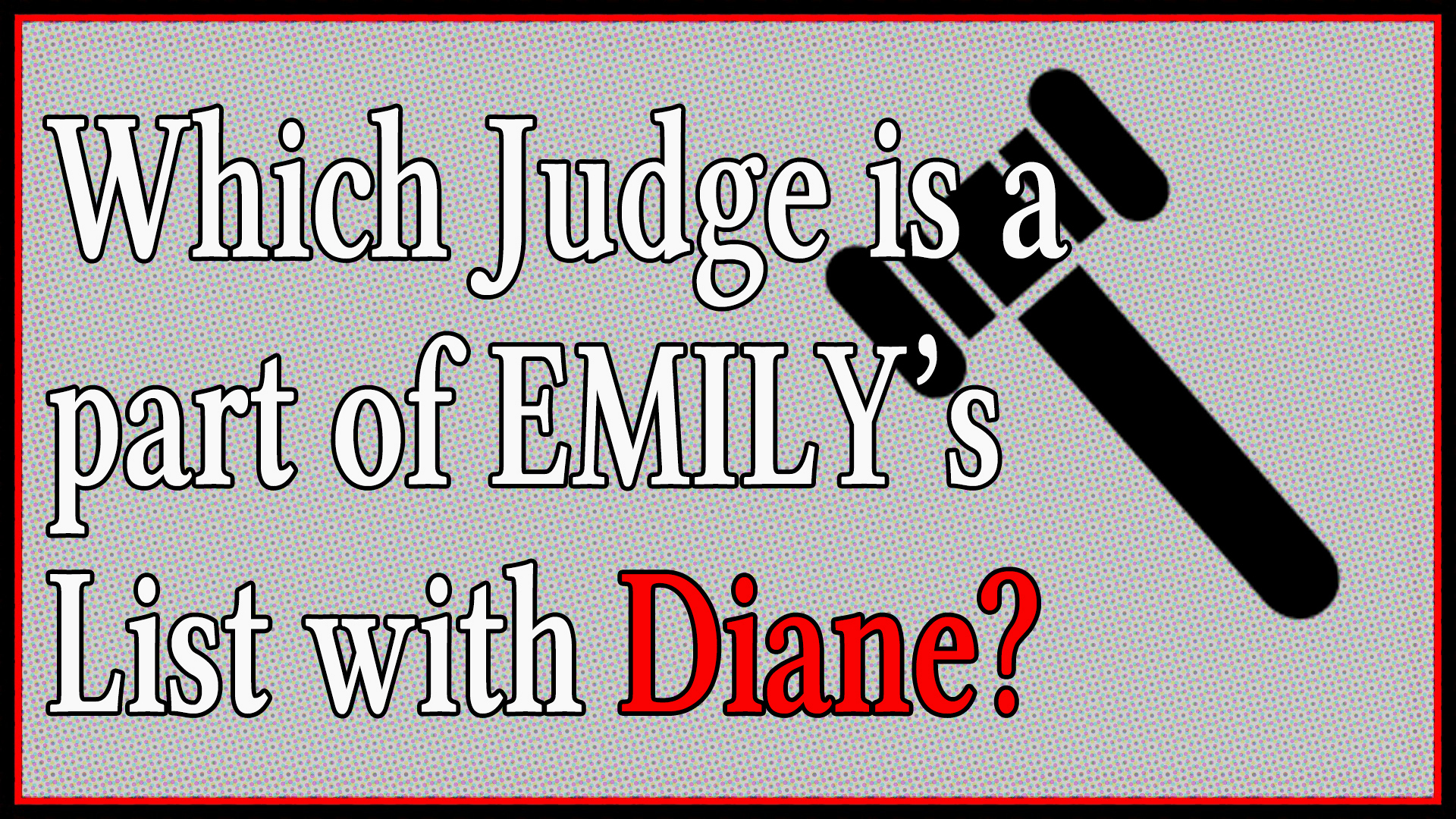 Which judge is a part of EMILY's List with Diane?