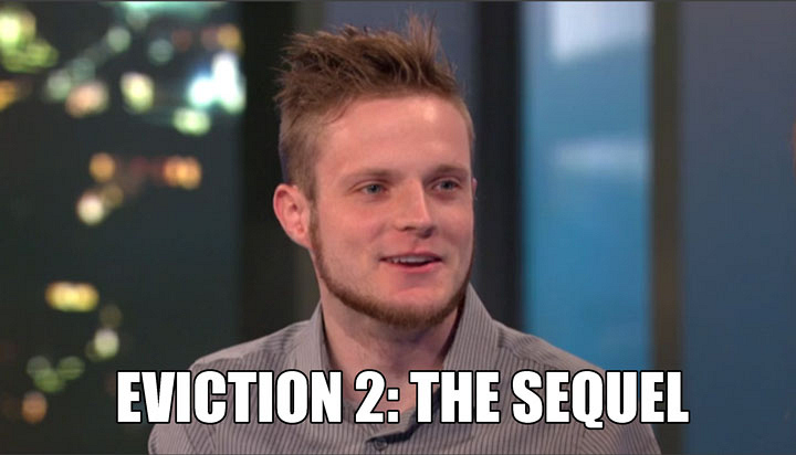 Johnny Mac gets evicted... again.