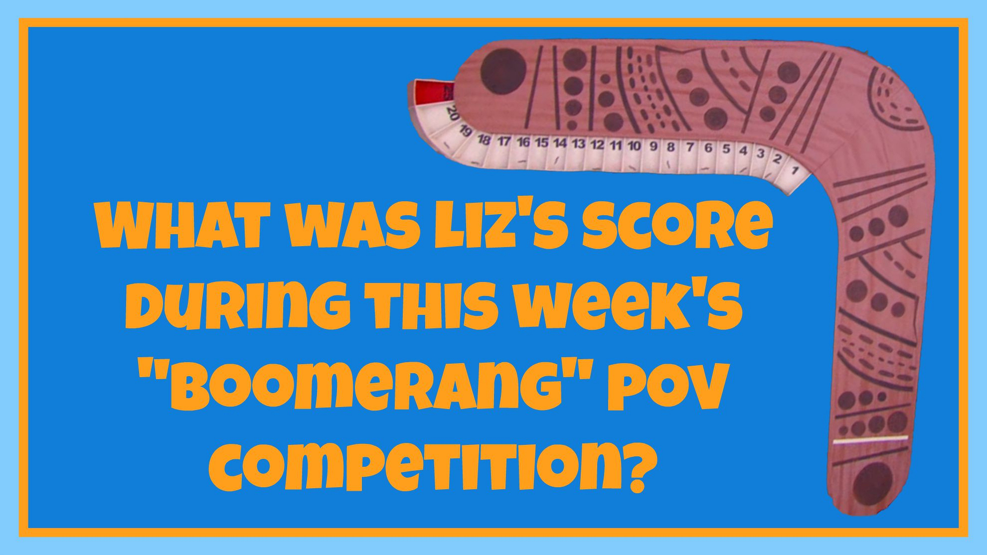 """What was Liz's score during this week's """"Boomerang"""" POV competition?"""