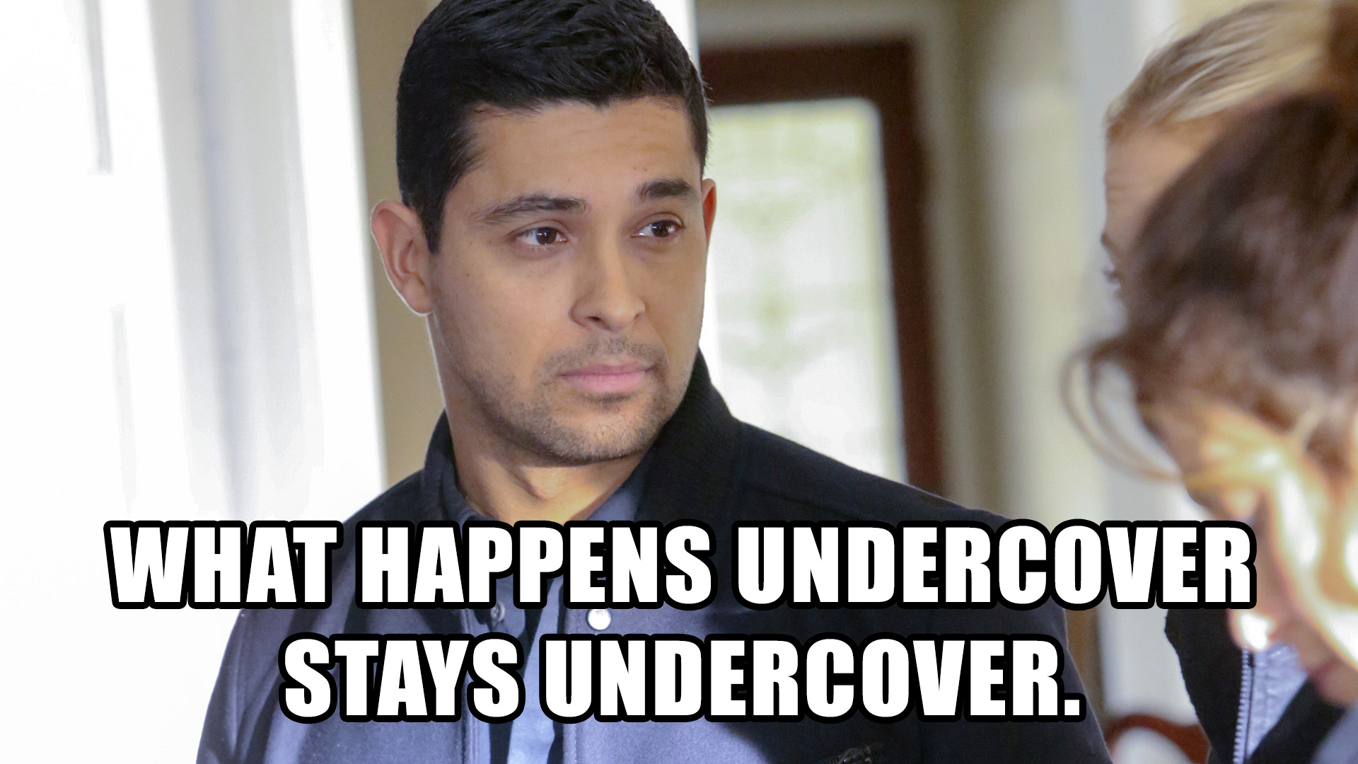 "11. ""What happens undercover stays undercover."""
