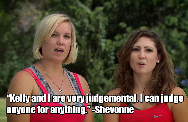 3. Watch out, teams, because anything you do or say can be used against you by Kelly and Shevonne.
