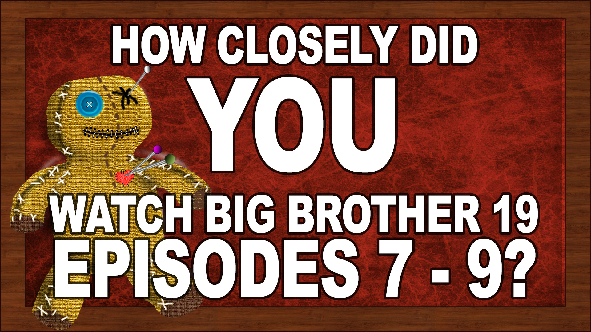 Big Brother 19 Quiz: Episodes 7-9