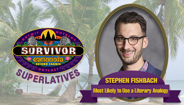 Stephen Fishbach - Most Likely to Use a Literary Analogy
