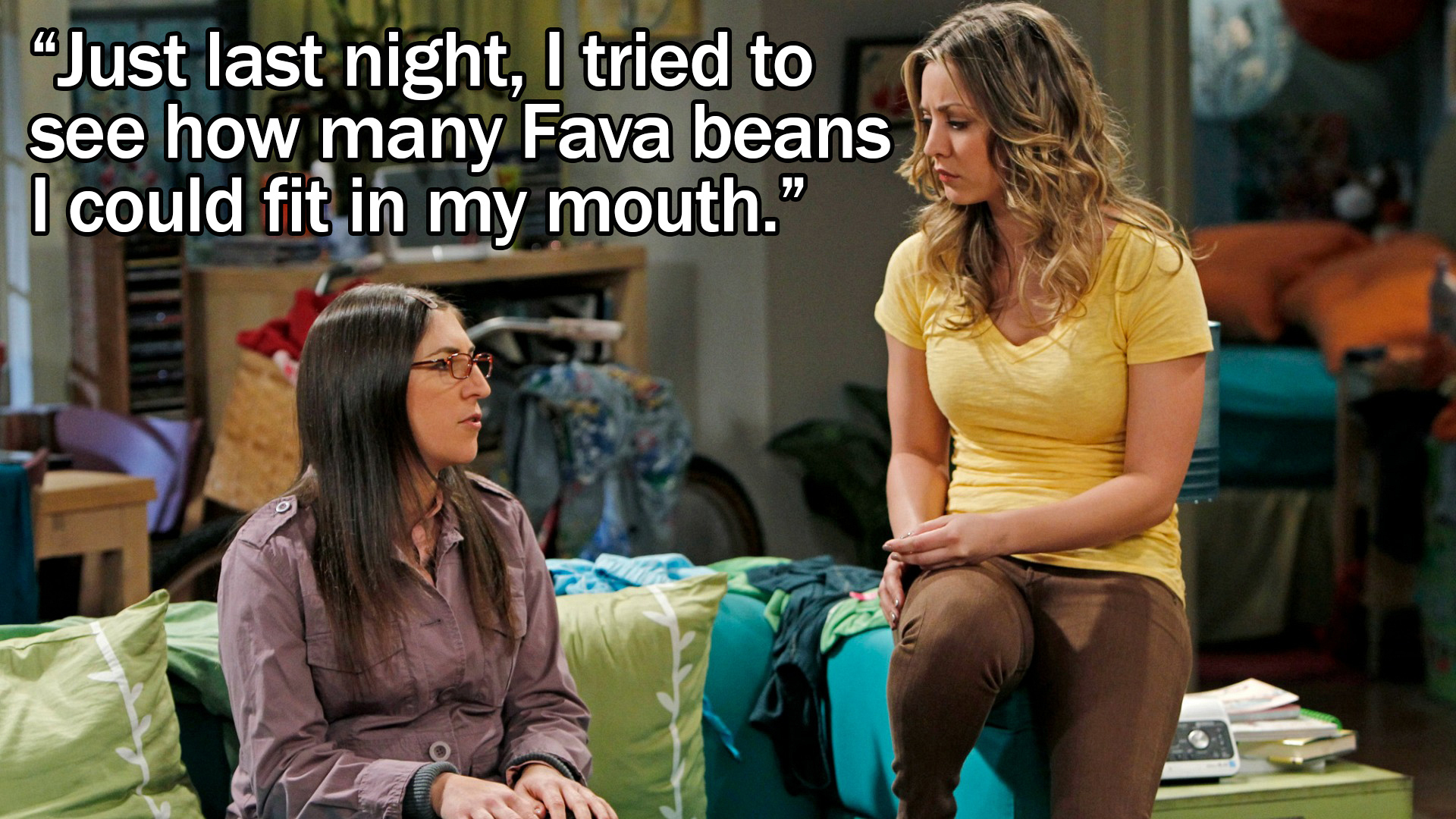 """""""Just last night, I tried to see how many Fava beans I could fit in my mouth."""""""