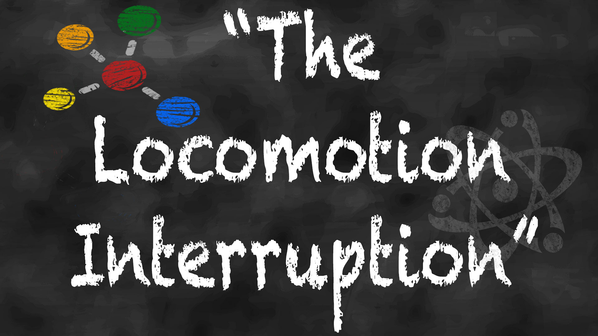 "Episode title or actual scientific theory: ""The Locomotion Interruption"""