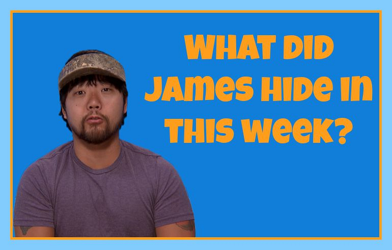 What did James hide in this week?