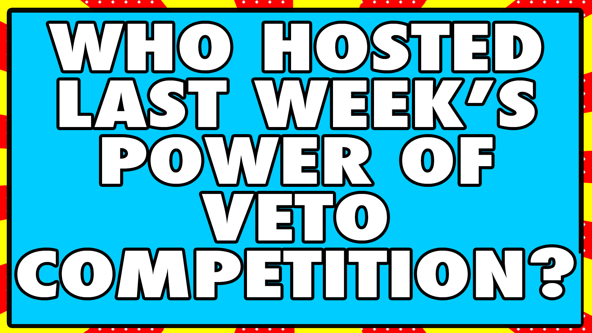 Who hosted last week's Power of Veto competition?