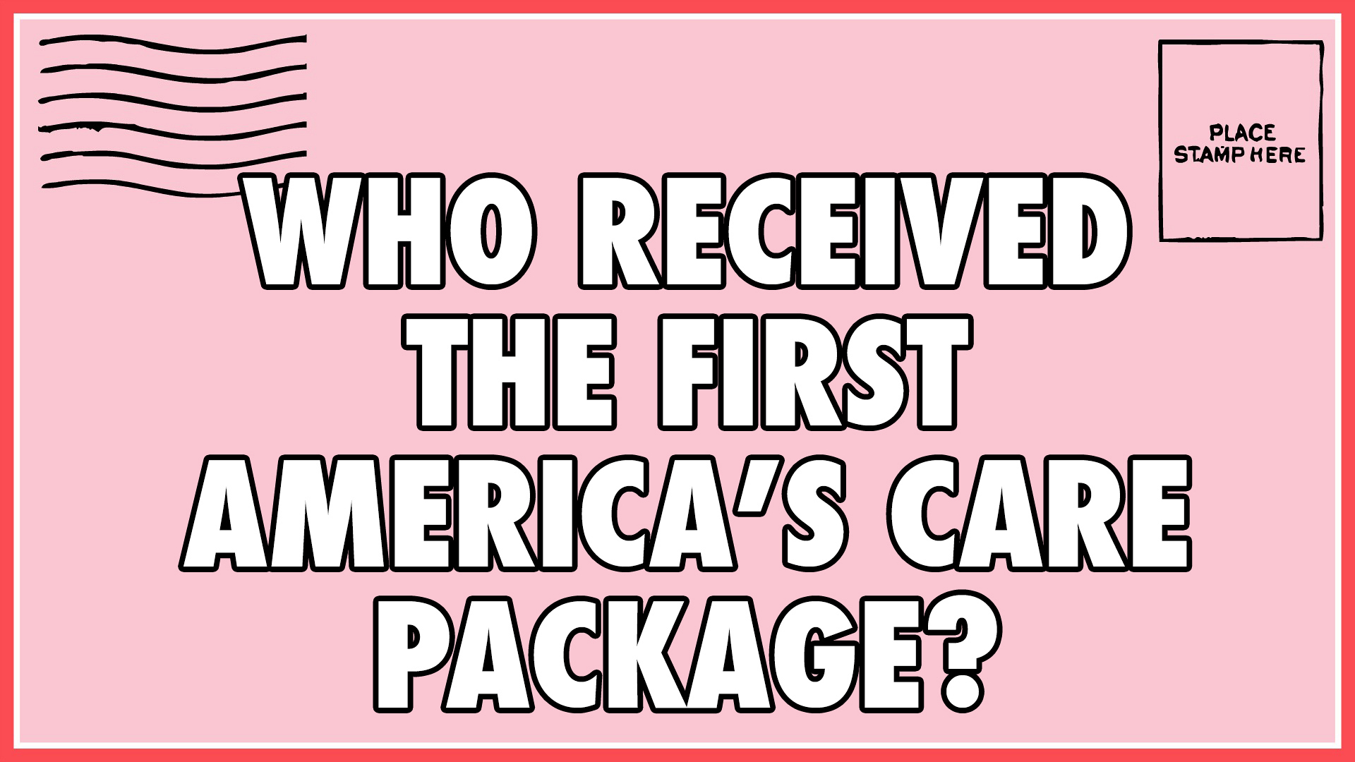 Who received the first America's Care Package?