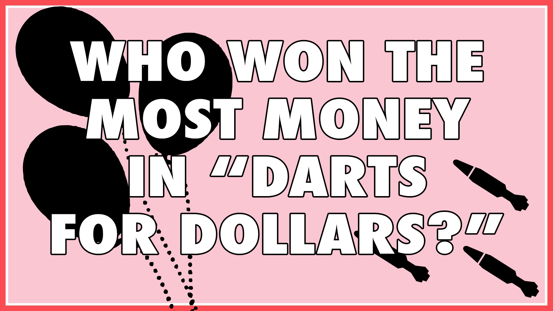 "Who won the most money in ""Dollar For Darts?"""