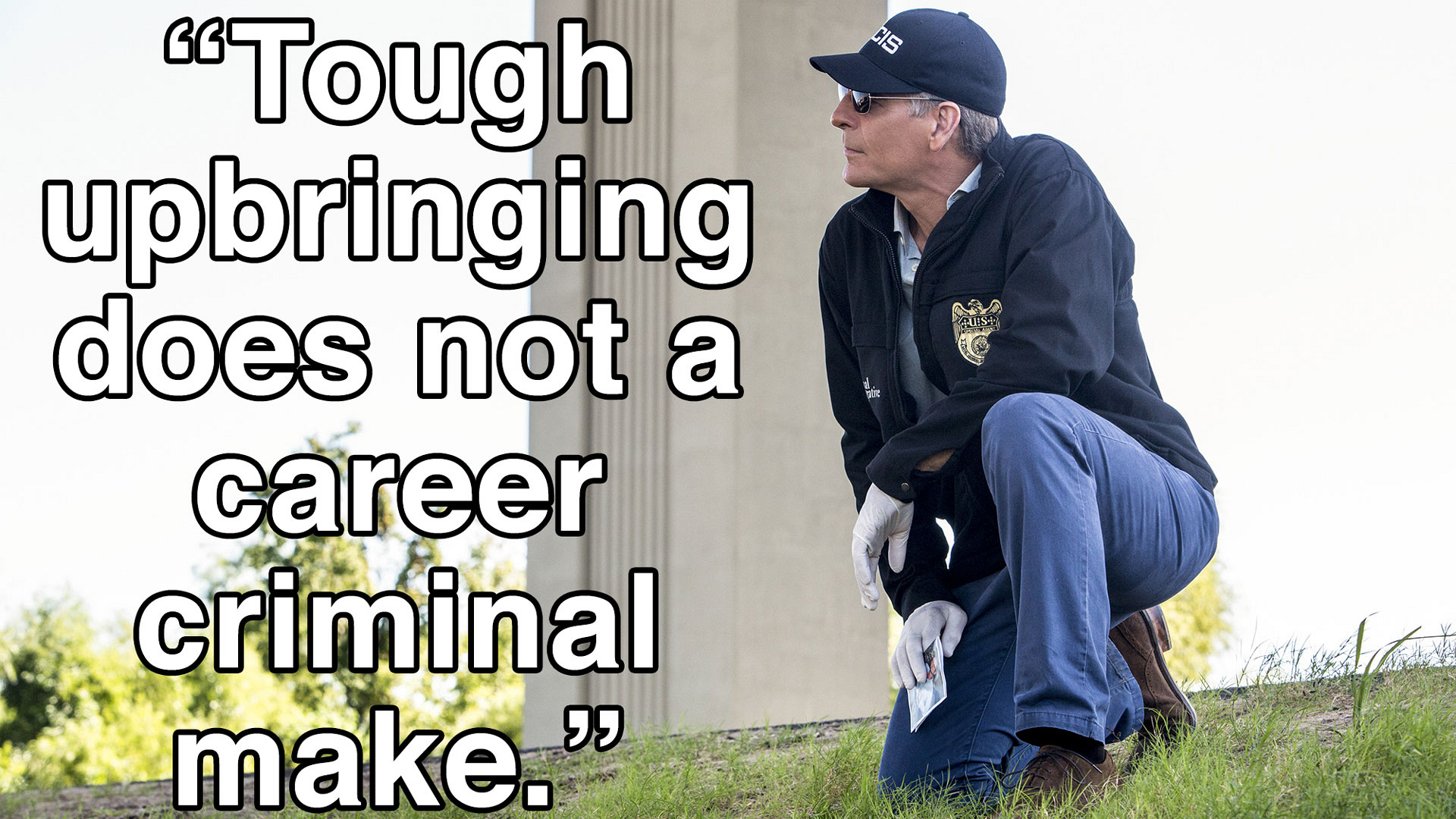"""Tough upbringing does not a career criminal make."""